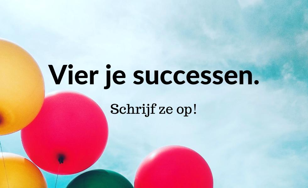 Vier je successen. Schrijf ze op!